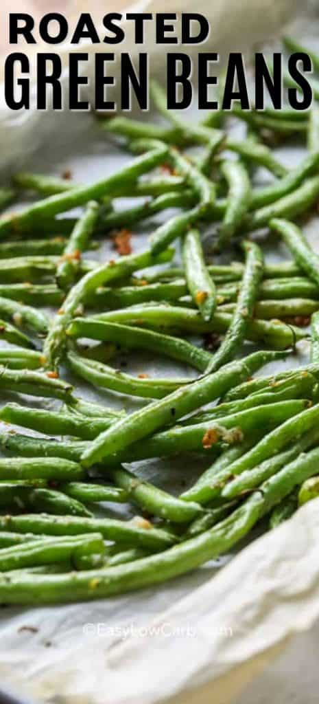 Green Beans roasted on a parchment lined baking pan