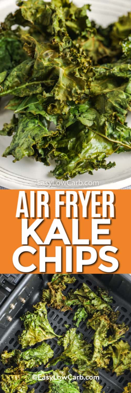 Air Fryer Kale Chips piled together on a white plate, and cooked kale chips in the bottom of an air fryer underneath the title.