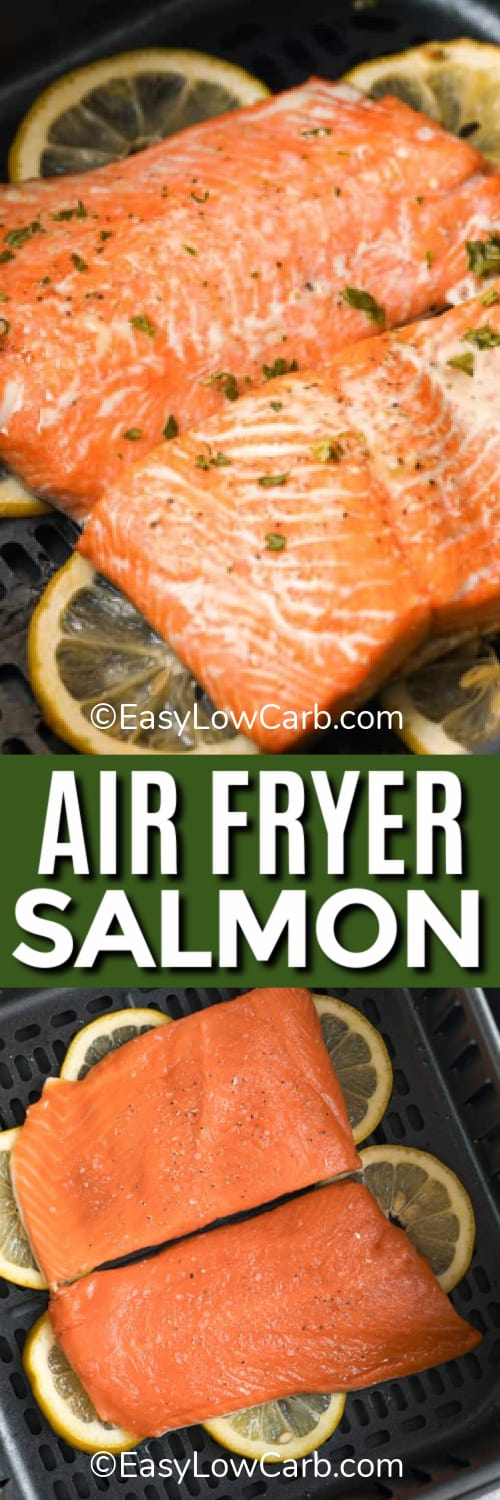Air fryer salmon cooked with lemons sitting in the air fryer, and salmon placed on top of lemons in an air fryer under the title.