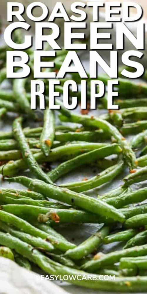 Oven Roasted Green Beans on a baking sheet with writing.