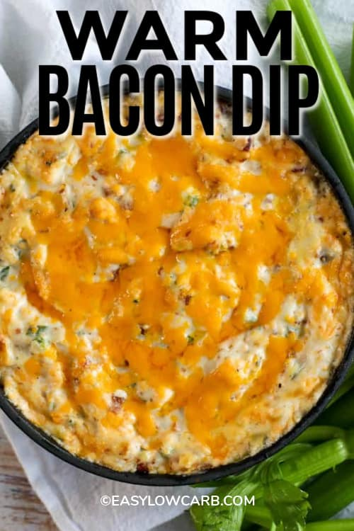 Low carb Warm Bacon Dip in a skillet with celery on the side with writing.