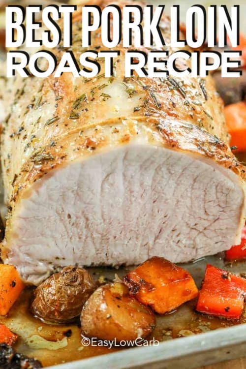 Roasted Pork Loin Roast on a baking sheet with vegetables and a title.