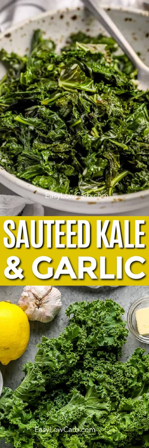 Sauteed kale with garlic in a bowl, and ingredients assembled to make sauteed kale under the title