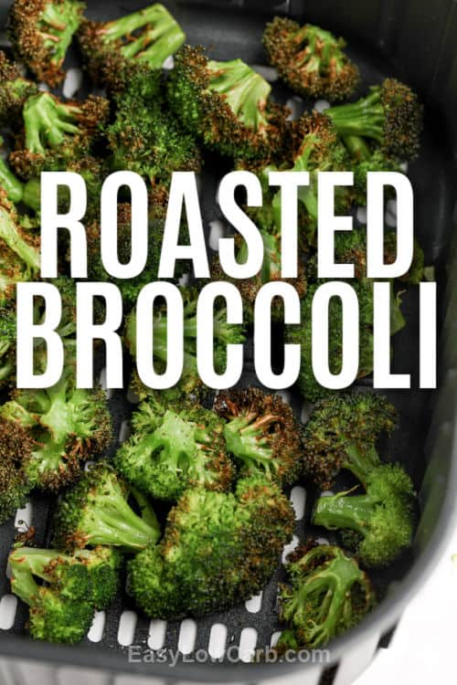 Air Fryer Broccoli with writing