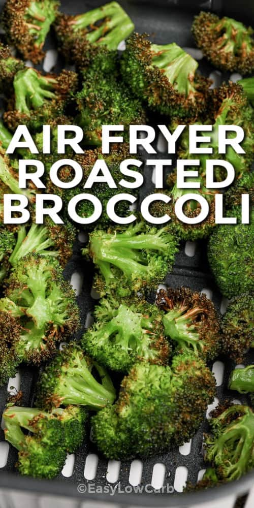 Air Fryer Broccoli in the air fryer with a title