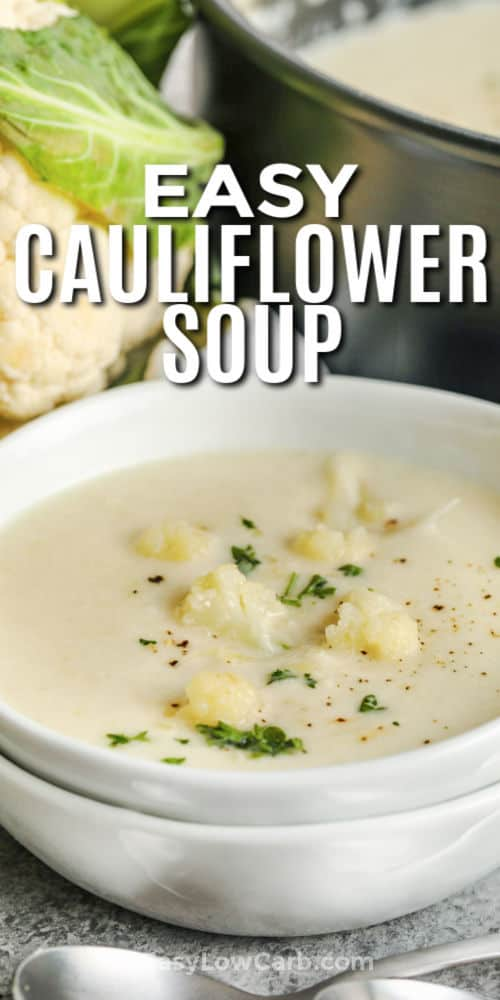 close up of Low Carb Cauliflower Soup with a title