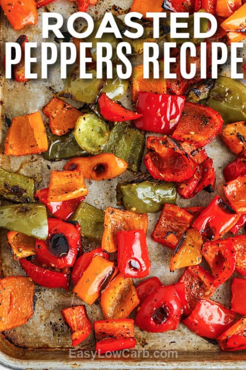 cooked Roasted Peppers Recipe on a baking sheet with a title