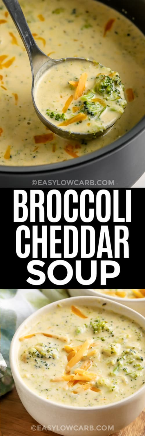 Homemade Broccoli Cheddar Soup being served with a ladel, and a serving of soup in a white bowl under the title.