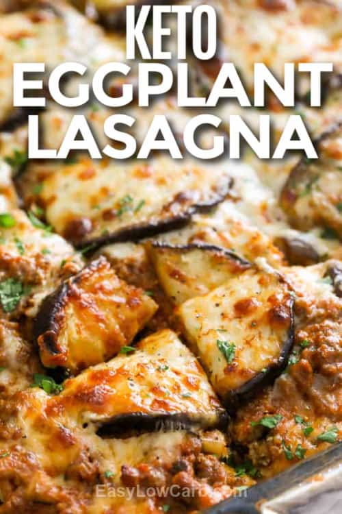 Keto Eggplant Lasagna sliced in a baking dish with writing
