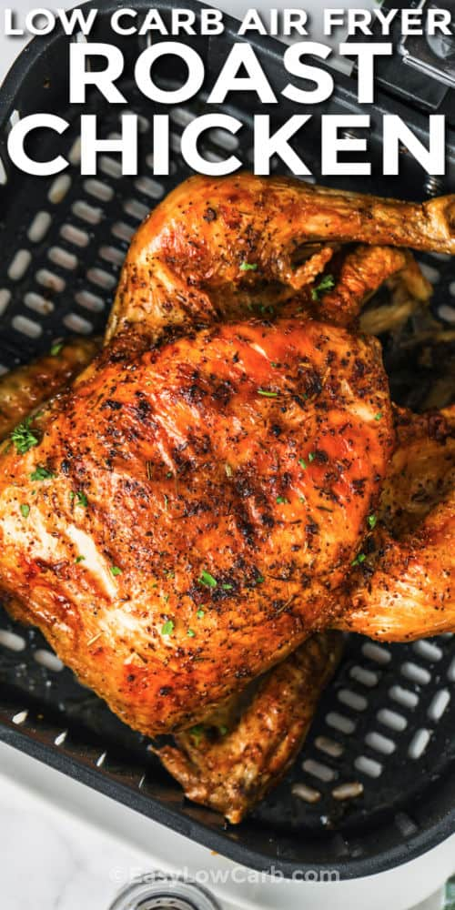 Air Fryer Roast Chicken cooked in the air fryer with writing