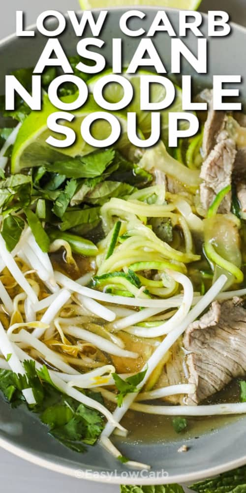 Low Carb Asian Noodle Soup in a grey bowl with writing.