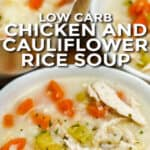 Chicken Cauliflower Rice Soup in bowls with writing