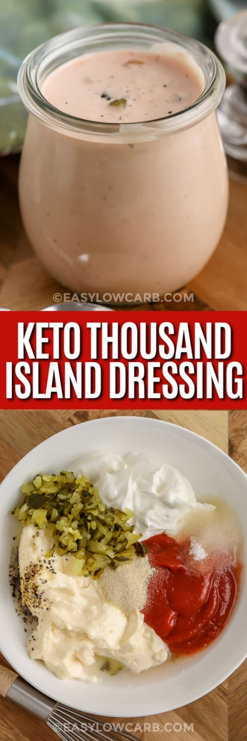 top image - keto thousand island dressing in a jar. Bottom image - Keto Thousand Island Dressing ingredients in a bowl with text