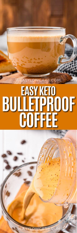 Top image - a mug of bulletproof coffee. Bottom image - bulletproof coffee being poured into a mug with text.