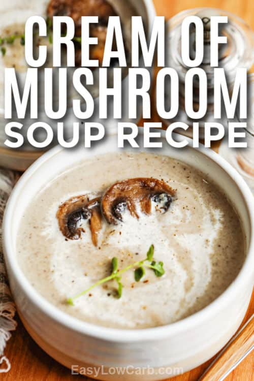 close up of Cream of Mushroom Soup Recipe with a title