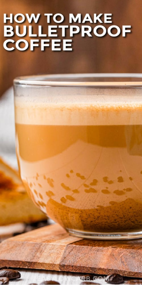 Bulletproof coffee in a glass mug with text
