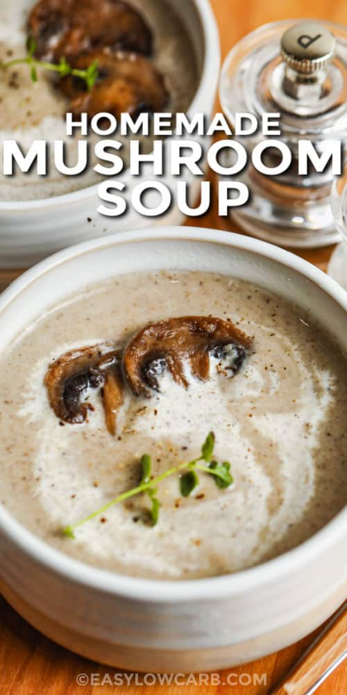close up of Cream of Mushroom Soup Recipe in a bowl with writing