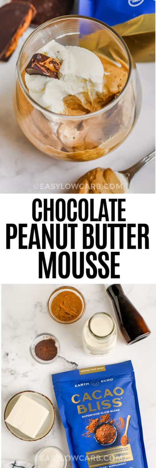 Chocolate Peanut Butter Mousse ingredients & Chocolate Peanut Butter Mousse in a glass jar with a spoonful taken out & writing