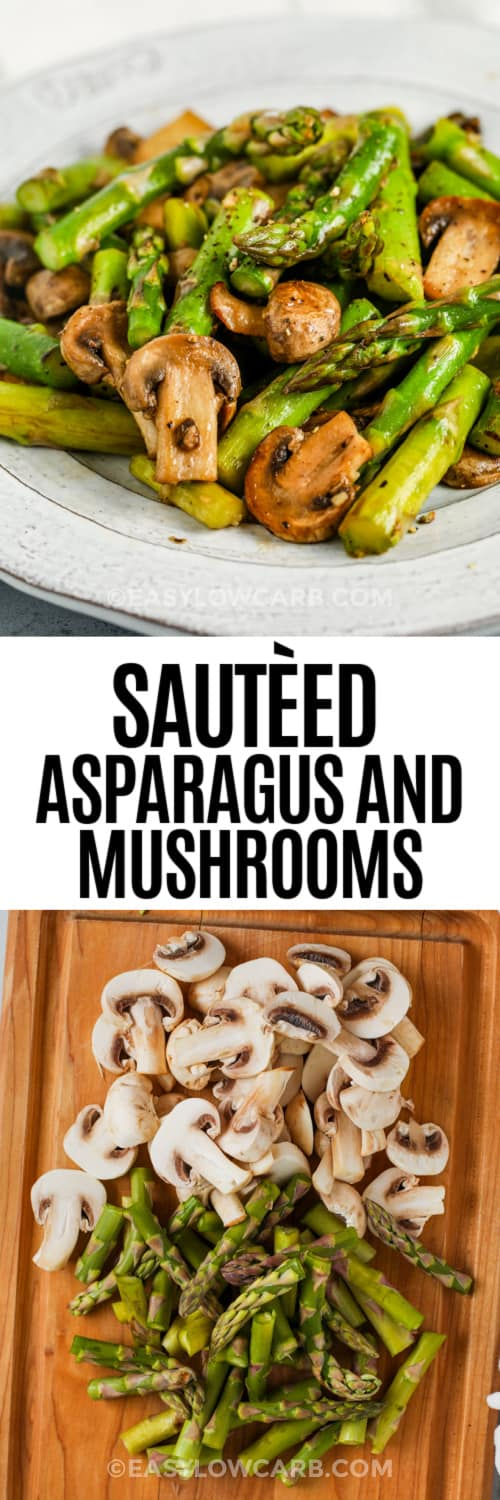 raw mushrooms & asparagus on a woodenboard & Sautéed Asparagus and Mushrooms on a serving plate with a title