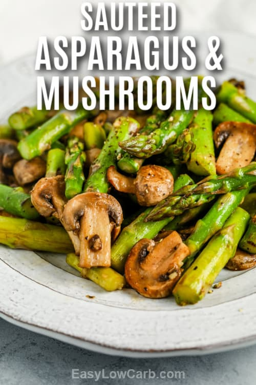 Sautéed Asparagus and Mushrooms on a serving plate with a title