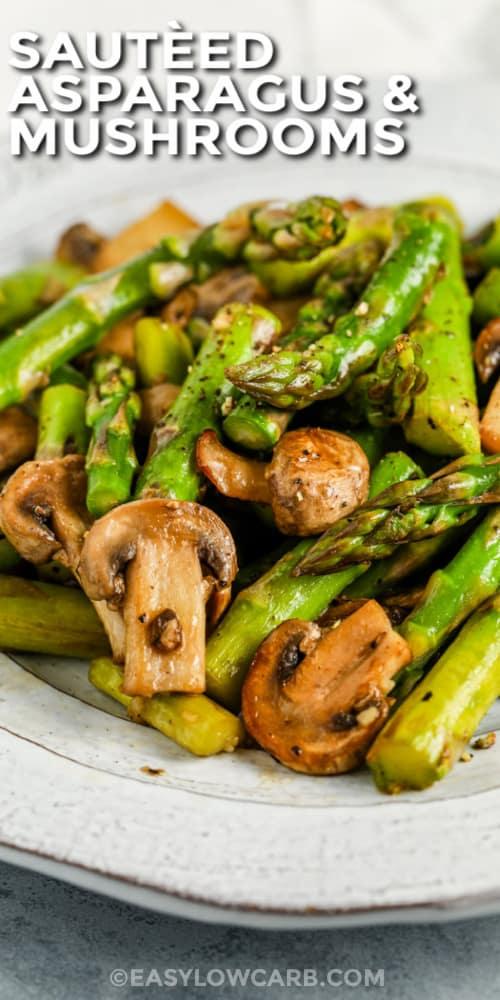 Sautéed Asparagus and Mushrooms on a plate with text
